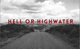 HELL OR HIGH WATER – Vista