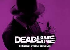 DEADLINE: Nothing beside remains