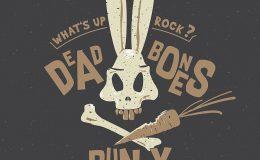 DEAD BONES BUNNY: What's up rock?