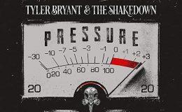 TYLER BRYANT & THE SHAKEDOWN: Pressure